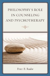 Philosophy's Role in Counseling and Psychotherapy